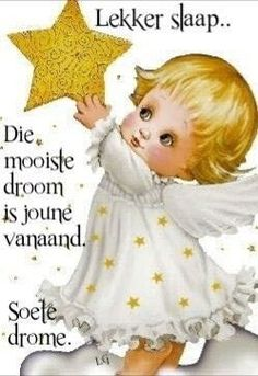 Good Night Messages, Good Night Quotes, Goeie Nag, Angel Prayers, Afrikaans Quotes, Good Night Sweet Dreams, Special Quotes, Sleep Tight, Morning Images