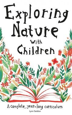 Exploring Nature With Children is a complete, year-long curriculum designed to guide you, step by step, through an entire calendar year of nature study. Completely self-contained,.recommended by pam barnhill. Diy Nature, Nature Study, Science And Nature, Nature Table, Nature Based Preschool, Kid Science, Science Books, Nature Crafts, Outdoor Education