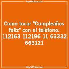 Chiste: Como tocar Cumpleaños feliz con el teléfono: 112163 112196 11 63332 663121 - Chistes en foto gratis!