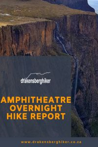 The Amphitheatre overnight hike report with a group of people camping overnight on top of the Amphitheatre in the Northern Drakensberg. Hiking, Walks, Trekking, Hill Walking