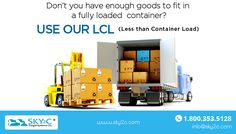 If you do not have enough goods to fit in a fully loaded container, i.e. you have LCL (less than container load), your cargo company will usually be able to make arrangements for a full container freight, FCL. They will book goods/shipment from different clients and these goods would be sorted out at the destination. For full details, contact Sky2C, the leading company for international shipping, logistics and freight forwarding services.