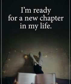 I'm ready for a new chapter..