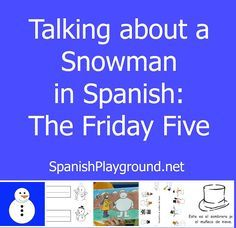 Five fun activities for talking about a snowman in Spanish. Kids practice Spanish body parts, winter words and verbs with songs, videos and printables.