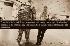 Confession I?m afraid to break down anywhere but in my car about him leaving because if he sees me cry I?m afraid he?ll think I?m not strong enough to do this. Military Couples, Military Quotes, Military Love, Military Wife Quotes, Military Dating, Proud Army Girlfriend, Air Force Girlfriend, Navy Girlfriend Quotes, Navy Quotes