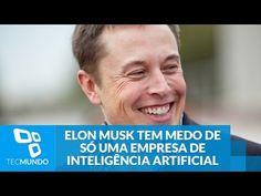 Sabe qual? Elon Musk tem medo de só uma empresa de inteligência artificial - YouTube