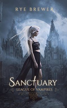 Sanctuary (League of Vampires Book 2) by Rye Brewer https://www.amazon.com/dp/B01MZ60I8L/ref=cm_sw_r_pi_dp_x_r4.Ayb1C4VAQ2