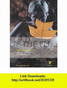 York Notes on Lord of the Flies (York Notes Gcse) (9780582506190) William Golding , ISBN-10: 0582506190  , ISBN-13: 978-0582506190 ,  , tutorials , pdf , ebook , torrent , downloads , rapidshare , filesonic , hotfile , megaupload , fileserve
