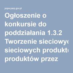 Ogłoszenie o konkursie do poddziałania 1.3.2 Tworzenie sieciowych produktów przez MŚP