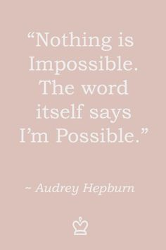 I'm Possible quote from Audrey!