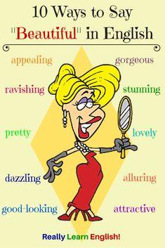 Ten Ways to Say Beautiful in English (synoyms) - Learn English for Free with Really Learn English! www.really-learn-english.com #elearning