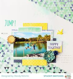 Jump! | Stuck?! Sketches Design Team Layout | Amy Tangerine Better Together patterned papers | D-lish Scraps embellishments