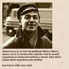 Karel Kryl Motto, Earth, Humor, Future, My Love, Quotes, Beautiful, Singers, Quotations