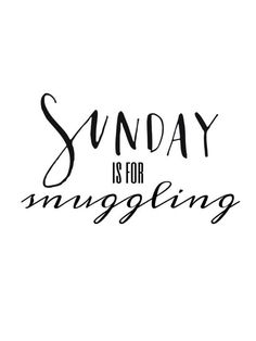 "I read this as ""Sunday is for MUGGLING"" and thought it was a Harry Potter reference.  Ooops."