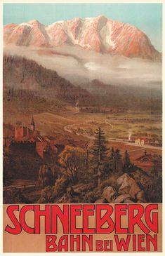 Vintage Travel Poster - Nieder Österreich -  Schneeberg - Austria.♥ Train Service, Railway Posters, Yet To Come, Vintage Travel Posters, Public Transport, Graphic Prints, Harry Potter Poster, Germany, Austria Travel