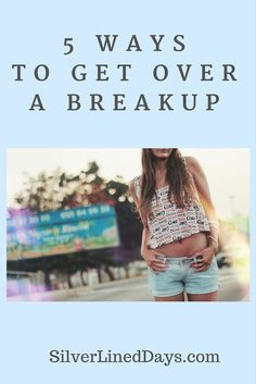Ways to get over a bad breakup