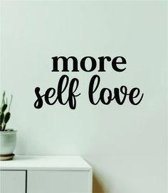 More Self Love Quote Wall Decal Sticker Vinyl Art Decor Bedroom Room Girls Inspirational Motivational Trendy Health Gym Mirror