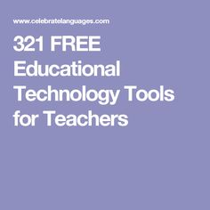 321 FREE Educational Technology Tools for Teachers