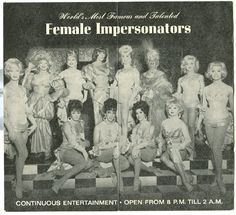 World's Most Famous and Talented Female Impersonators - from a menu of the Finnochio's Night Club, San Francisco http://www.queermusicheritage.us/fem-finn4.html