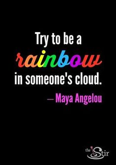 So important to remember... More quotes from Maya Angelou: http://thestir.cafemom.com/in_the_news/172931/legendary_poet_maya_angelou_dies
