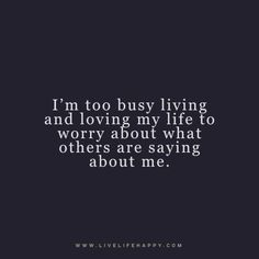 im too busy living