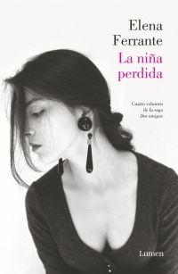 La niña perdida (Dos amigas 4) - de Elena Ferrante - Enlace al catálogo: http://benasque.aragob.es/cgi-bin/abnetop?ACC=DOSEARCH&xsqf99=767544