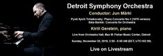 Pyotr Ilyich Tchaikovsky: Piano Concerto No.1 in B flat minor | Béla Bartók: Concerto for Orchestra – Kirill Gerstein, Detroit Symphony Orchestra, Jun Märkl – Sunday, November 20, 2016, 3:00 AM – Live on Livestream