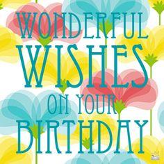Wonderful Wishes on your Birthday