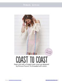 Coast to Coast. Simone Francis. Crochet jumper. Crochet beach cover-up. 4ply cotton 334m/100g x 5-6 Mc & 280m/100g x 0.5 in 3 contrasts. 3/3.5/5.5mm hook. Simply Crochet issue 34. Saved to Newsstand/ Evernote. Simply Crochet, Keep Cool, Crochet Clothes, Crochet Patterns, Cover Up, Crochet Jumpers, Summer Dresses, Evernote, Cotton
