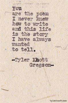 It kind of makes you think -typewriter Series by Tyler Knott Gregson Great Quotes, Quotes To Live By, Me Quotes, Inspirational Quotes, Qoutes, Famous Quotes, 2015 Quotes, Famous Poems, Drake Quotes