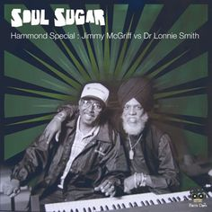 #239 Soul Sugar - Hammond Special : Jimmy McGriff vs Dr Lonnie Smith