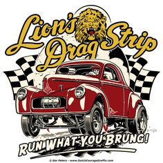 Lion's Drag Strip tribute T-shirt Car Signs, Chevy, Garage Art, Car Posters, Vintage Race Car, Car Drawings, Automotive Art, Letter Art, Car Wallpapers