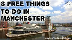 8 FREE things in manchester on #daysoutwithkids