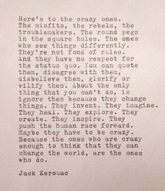 The Crazy Ones Jack Kerouac Quotes by @quotesgram Crazy Girl Quotes, First Love Quotes, Great Quotes, Genius Quotes, Inspirational Quotes, Amazing Quotes, Motivational Quotes, Typed Quotes, Poetry Quotes