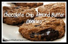 Clean Eat Recipe :: Chocolate Chip Almond Butter Cookies