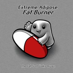 Check out this awesome 'Extreme+Adipose+Fat+Burner' design on TeePublic! http://bit.ly/1jfRpz6