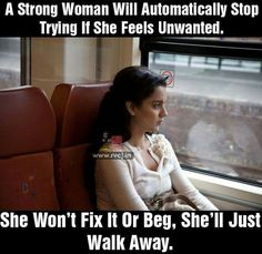 True that!!  Never beg for affection, just talk out or walk out..!   #girls #feeling #beingwomen #staystrong