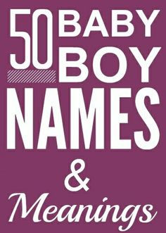 50 Nice & Beautiful Baby Boy Names With Meanings