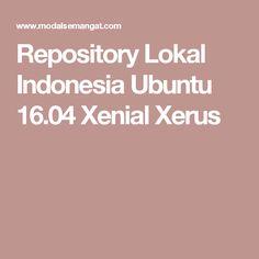 Repository Lokal Indonesia Ubuntu 16.04 Xenial Xerus