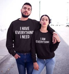 6c00a17c6 I Have Everything I Need I Am Everything Sweatshirts, Couple Sweatshirts,  Matching Sweaters, Pärchen Pullover, Valentines Day Gift
