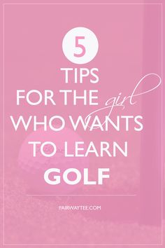Click to see 5 tips for the girl who wants to learn golf | golf | women's golf | learning golf | golf tips | beginners golf