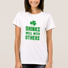 1ee05d64 Drinks Well With Others St. Patrick's Day Tee - st patricks day gifts Saint  Patrick's