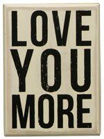 "Amazon.com: Primitives By Kathy Box Sign, ""Love You More"" (White): Home & Kitchen"