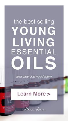 Young Living Essential Oils   All About the Best Sellers