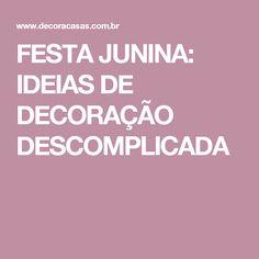 FESTA JUNINA: IDEIAS DE DECORAÇÃO DESCOMPLICADA