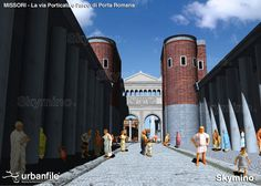 View of the Porta Romana as seen from within the final stretch of the Via Porticata; located along southeastern wall of the city. Old Images, Ancient Rome, Roman Empire, Louvre, 1, Urban, Mansions, House Styles, Building