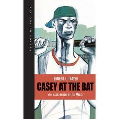 Casey at the Bat by Ernest L Thayer IRC & HAM PN 6110 2006 There is no joy in Mudville, but this is a great illustrated version of this baseball classic illustrated by Joe Morse . More of the 'Visions in Poetry Series' Casey At The Bat, Classic Poems, Poetry Anthology, Baseball Classic, Books For Boys, Every Day Book, Poetry Books, Visual Communication, Contemporary Artists