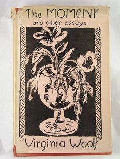 The Moment and Other Essays, original dust jacket by Vanessa Bell. The Hogarth Press, London Photograph © The Charleston Trust. Vanessa Bell, Botanical Illustration, Illustration Art, Illustrations, Ex Libris, Dulwich Picture Gallery, I Look To You, Duncan Grant, Bloomsbury Group