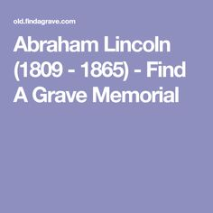 Abraham Lincoln (1809 - 1865) - Find A Grave Memorial