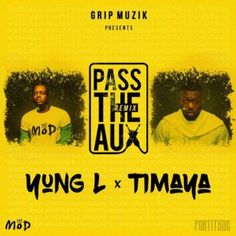 FRESH MUSIC : Yung L ft Timaya  Pass The Aux (Remix)   Whatsapp / Call 2349034421467 or 2348063807769 For Lovablevibes Music Promotion   Yung L ft Timaya  Pass The Aux (Remix) Yung L returns with the remix to Pass The Aux featuring Soundbwoy Timaya.Yung L ft Timaya  Pass The Aux (Remix)  MUSIC