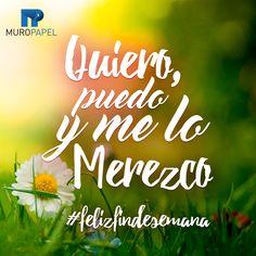 #frase #frasescortas #felizfindesemana Quiero, puedo y me lo merezco
